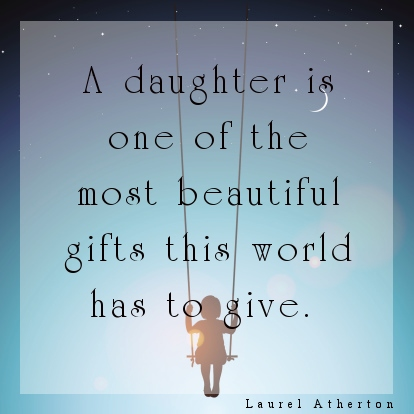 Quotes About Beautiful Daughters 83 Quotes