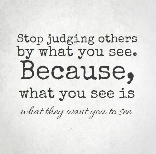 Quotes about Judging other people\'s lives (17 quotes)