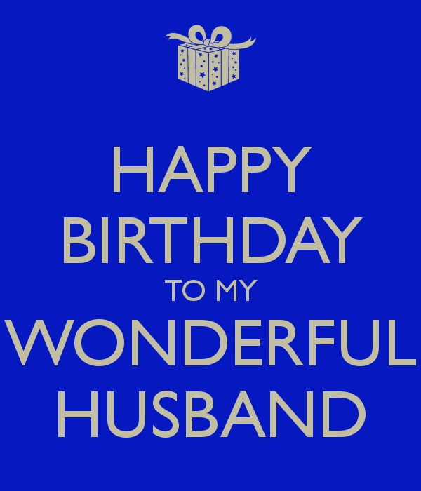 Happy Birthday To My Husband: Quotes About My Wonderful Husband (36 Quotes