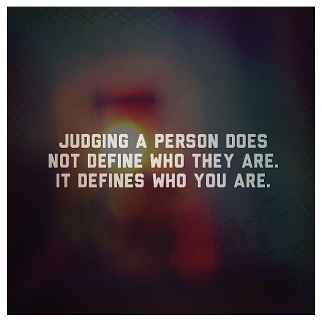 Quotes About Judging Other Peoples Lives 17 Quotes