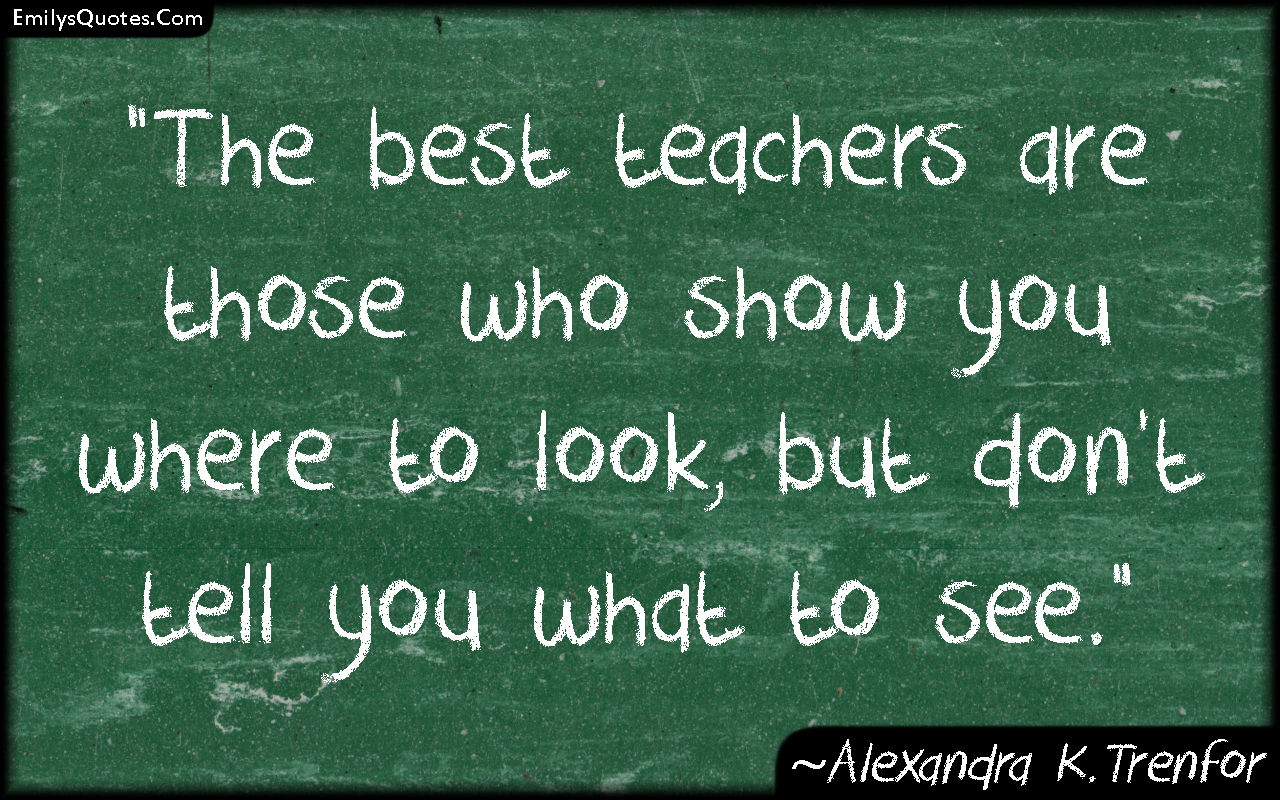 quotes about teachers not teaching quotes