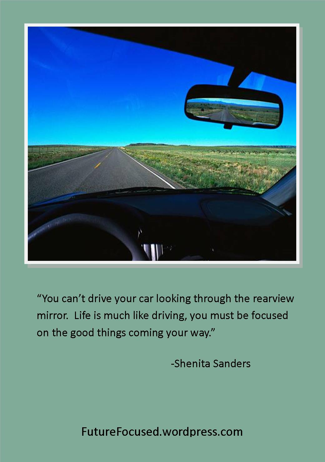 Quotes about Rear View Mirror (47 quotes)
