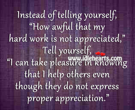 Quotes About Appreciating Work 41 Quotes