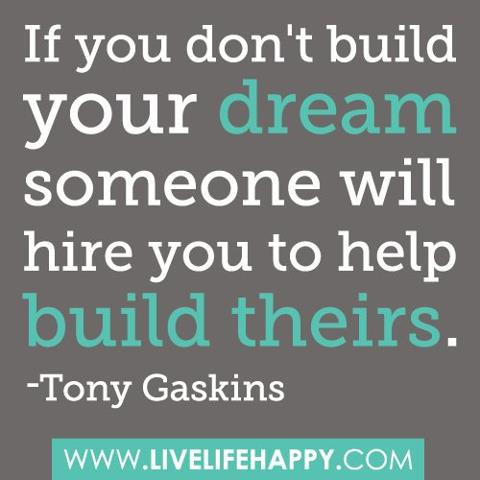 Quotes about Building your dreams 22 quotes