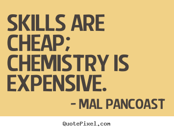 Quotes about Chemistry 448 quotes
