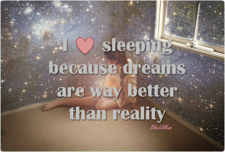 Quotes about Dreams better than reality 28 quotes