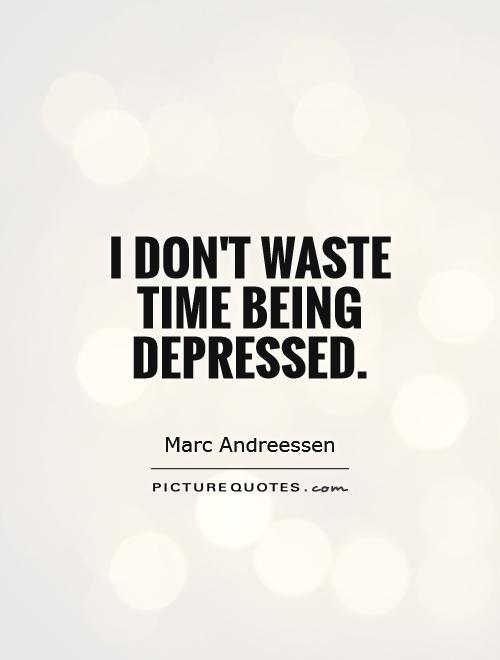 Quotes about Don t Waste Your Time 113 quotes