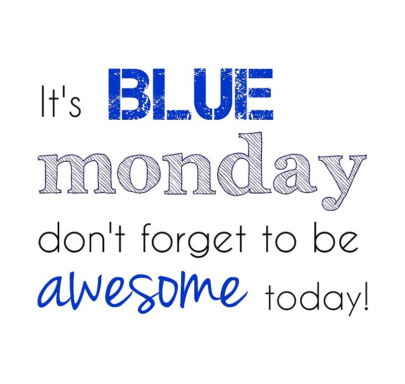 Quotes about Blue monday 25 quotes