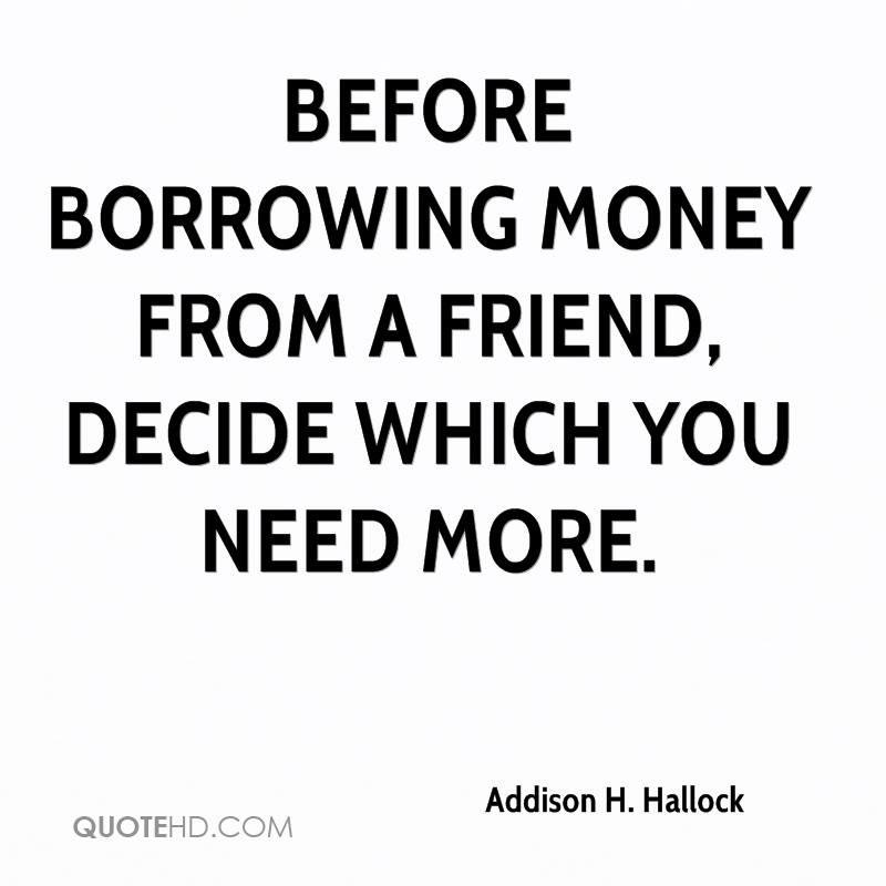 Quotes About Borrowing Money 56 Quotes
