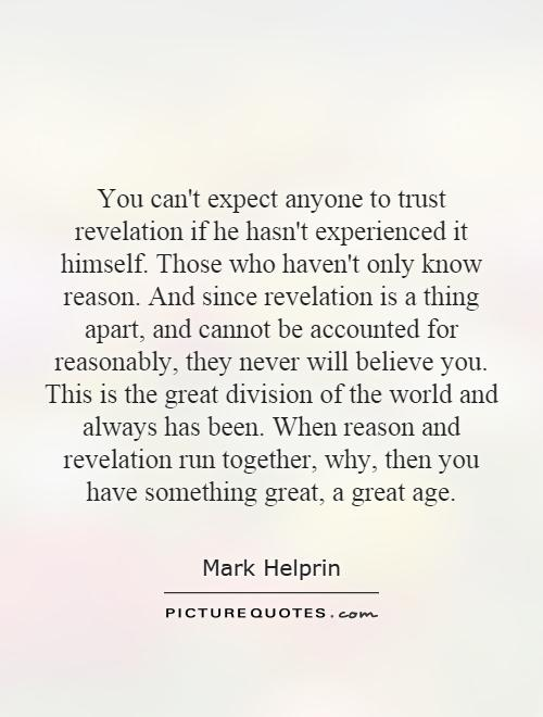 Quotes about Never trust anyone (52 quotes)