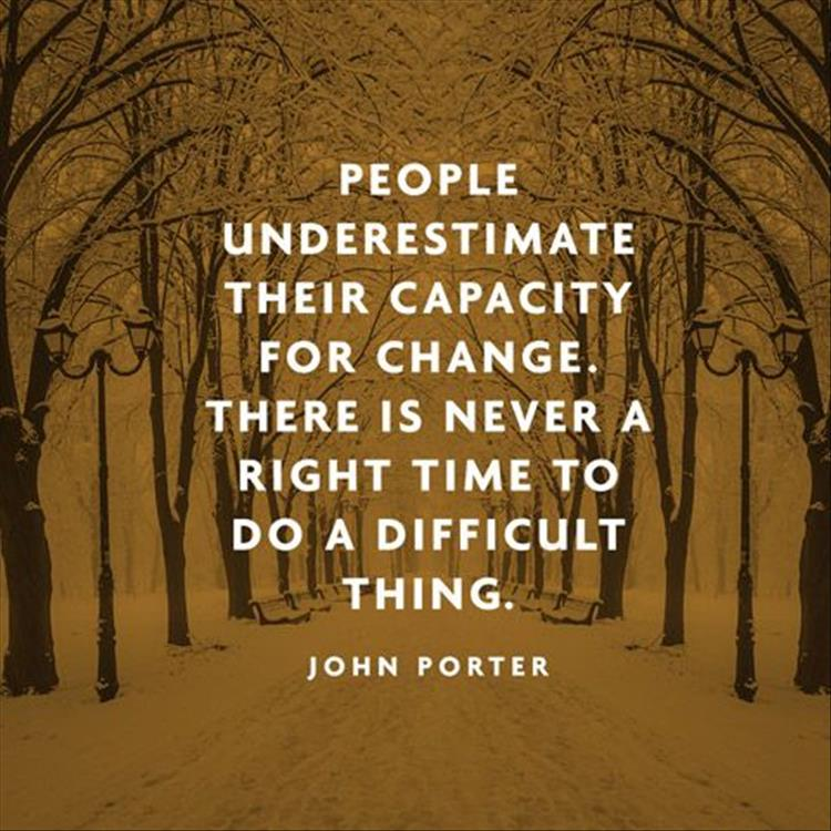 Quotes about Change difficulty 44 quotes
