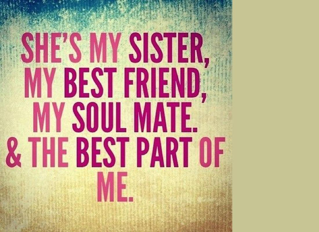 Quotes about Sister best friend 28 quotes