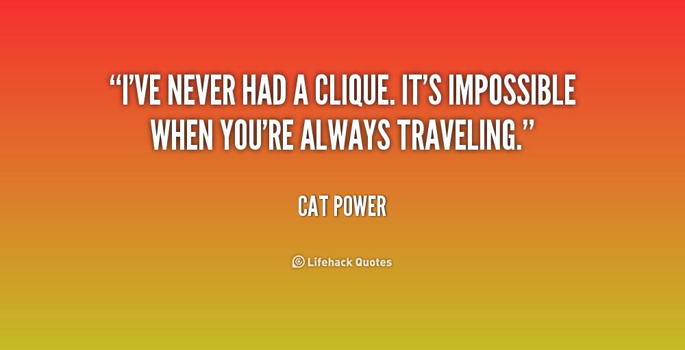 Quotes about Clique 70 quotes