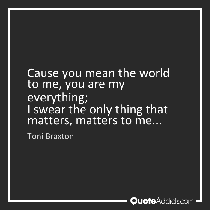 Quotes About Mean The World To Me (45 Quotes