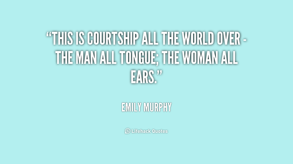 Quotes about Courtship 109 quotes