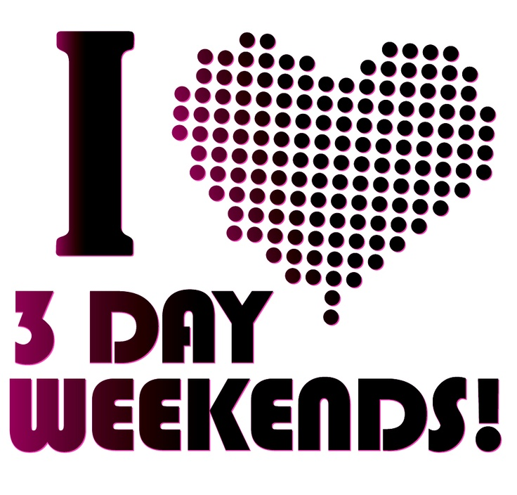 Quotes about Three day weekend (29 quotes)
