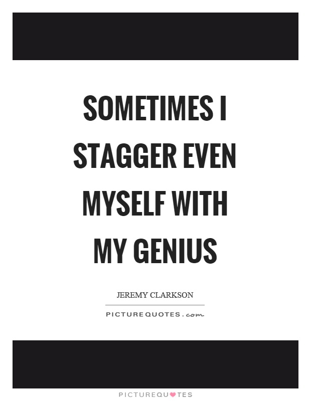 Quotes about Stagger 47 quotes