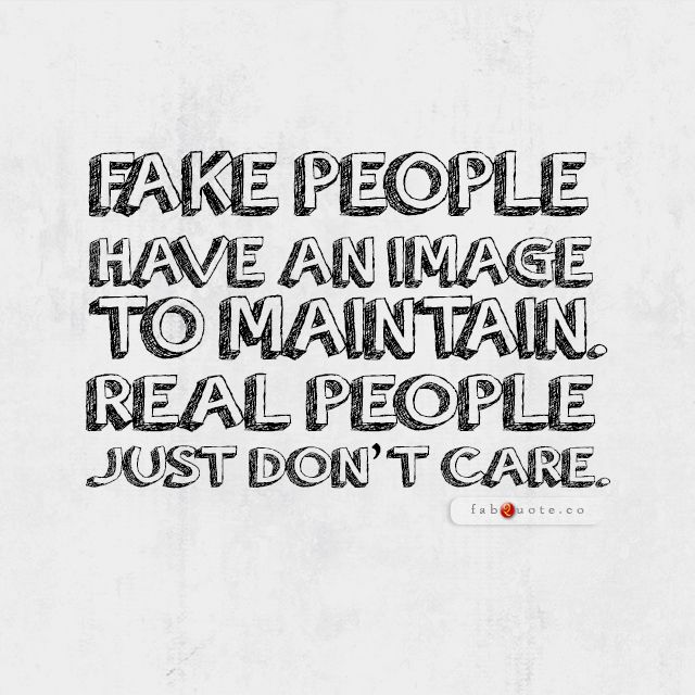 Quotes about People being fake (33 quotes)