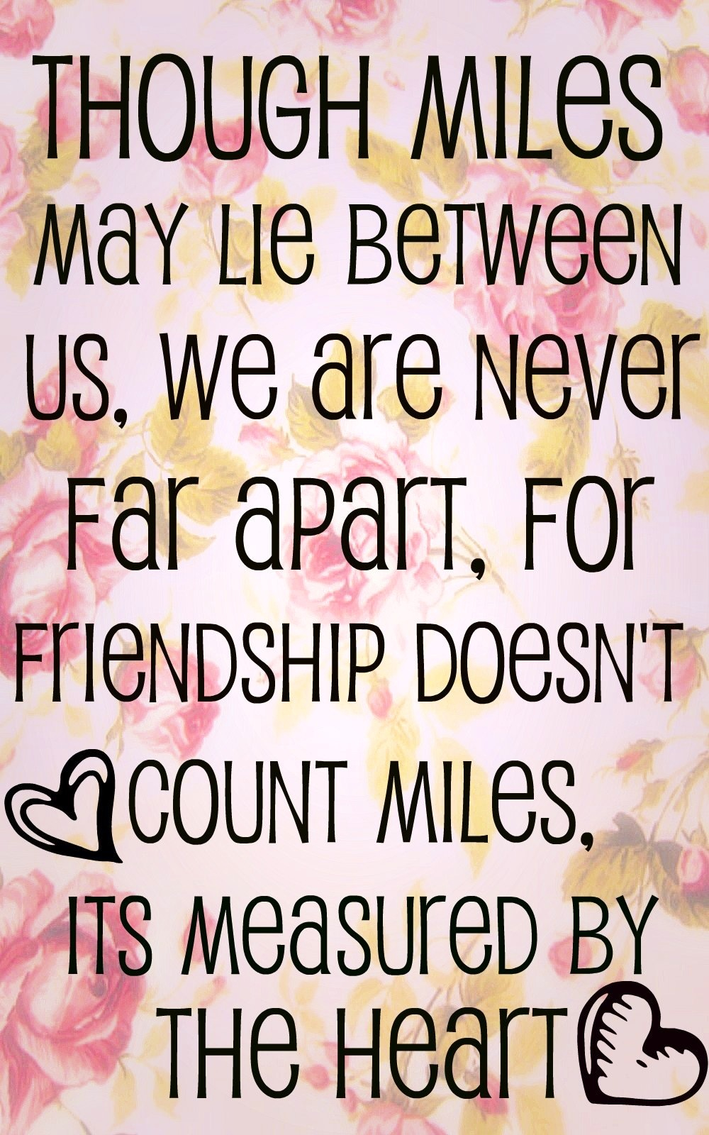 Quotes About Long Distance Friendship 19 Quotes
