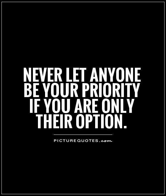 Quotes about Never being a priority 16 quotes
