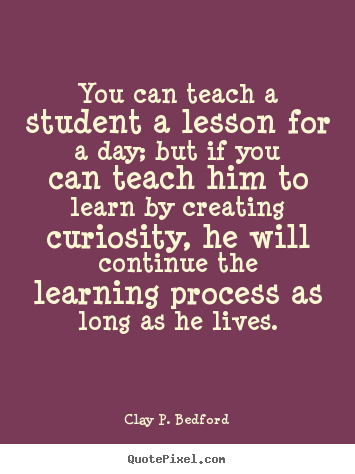 Quotes about Teaching philosophies 18 quotes