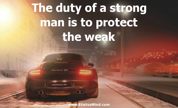 Quotes about Protecting the weak (16 quotes)