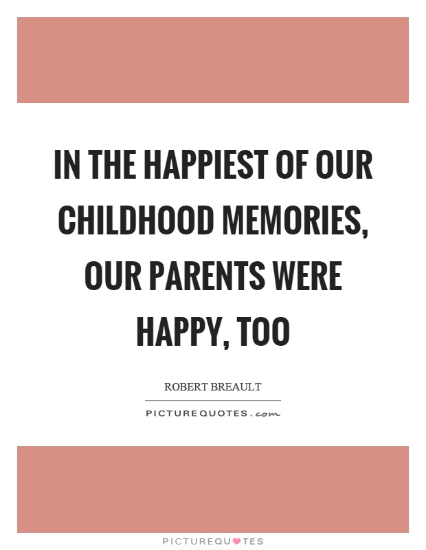 quotes about happy childhood memories quotes