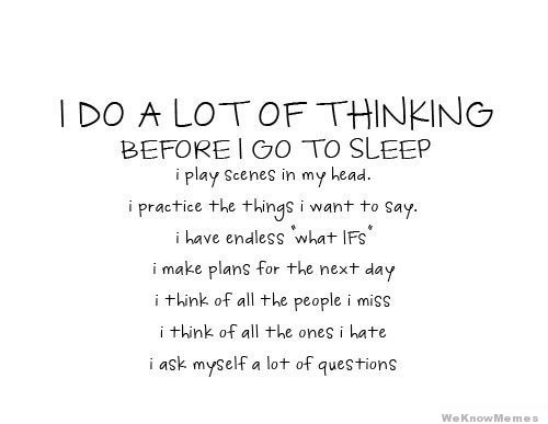 Quotes About Thinking Before Sleeping 21 Quotes