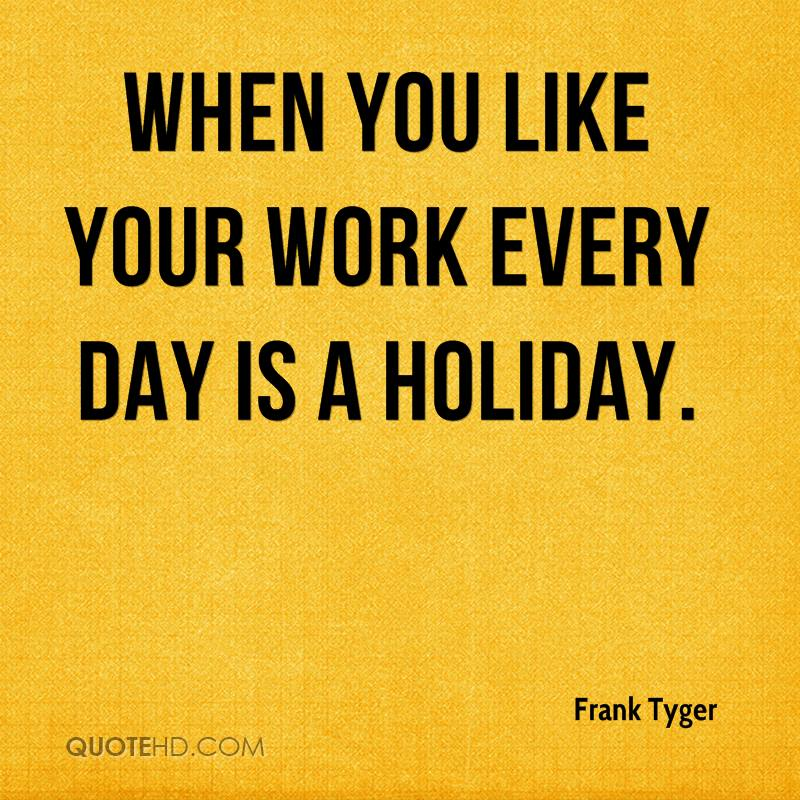 quotes about working day quotes