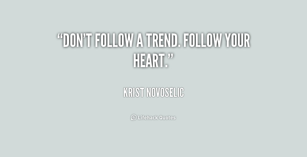 Quotes about Trend (299 quotes)