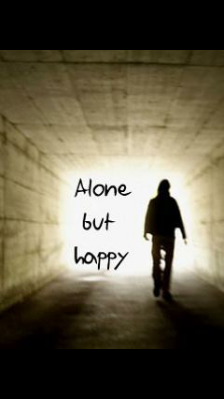 I Am Alone But Happy Because I Have Nobody To Lose Quotes about Alone but...