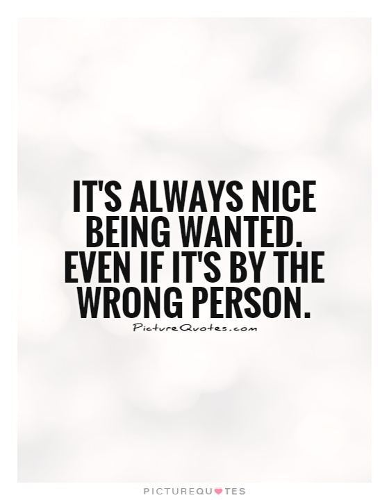 Quotes about Being with wrong person (29 quotes)