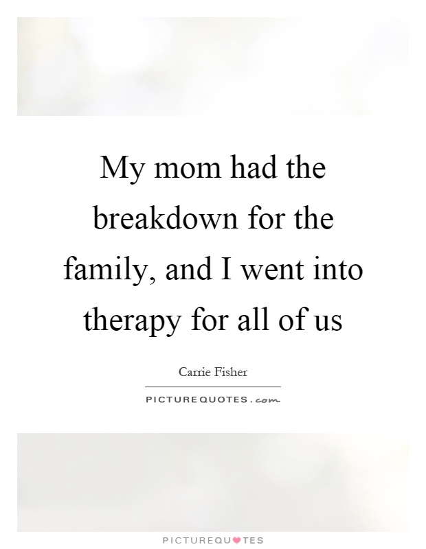 the breakdown of family life Family quotes ii quotations about family it could not fully express the pent-up violence and depravity of a single day in the life of the average family.