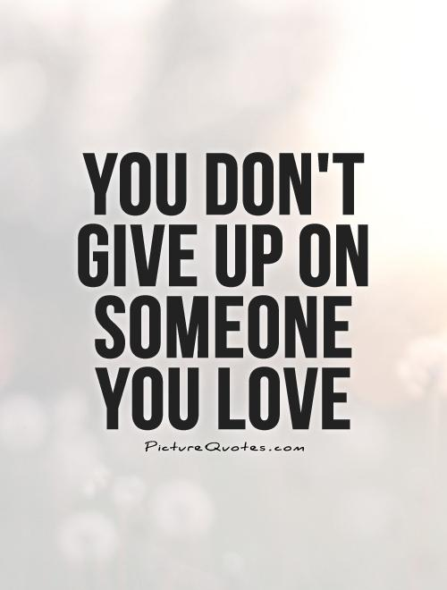 Never Give Up On Love Quotes Tumblr 89599 Usbdata