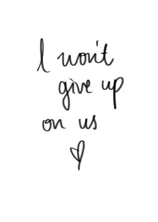 Quotes about I Won\'t Give Up (33 quotes)