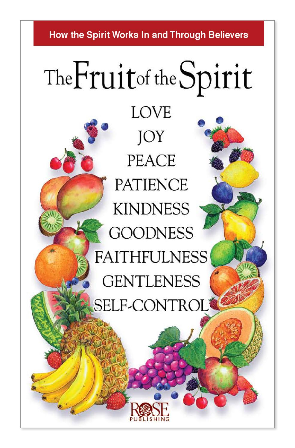 fruits of the spirit The first six fruits of the holy spirit in alphabetical order are charity, chastity, generosity, gentleness, goodness and faithfulness the second six fruits of the holy spirit are joy, kindness.