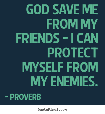 Quotes about Enemies of God (111 quotes)