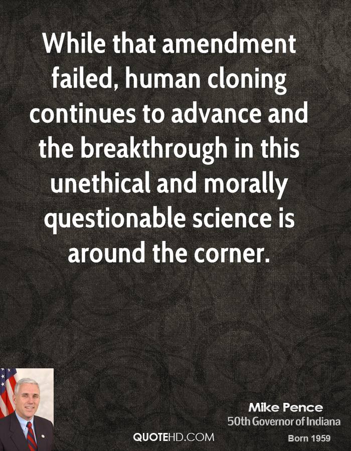 human cloning is not a moral issue It would never be made human if it were not human already to this perpetual evidence    modern genetic science brings valuable confirmation based upon these rights of the child, the church provides the following moral teaching which specifically addresses the issue of cloning and actions.