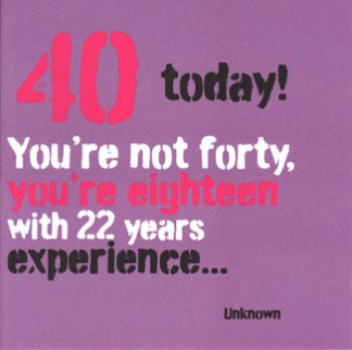 Quotes about 40th Birthday (54 quotes)