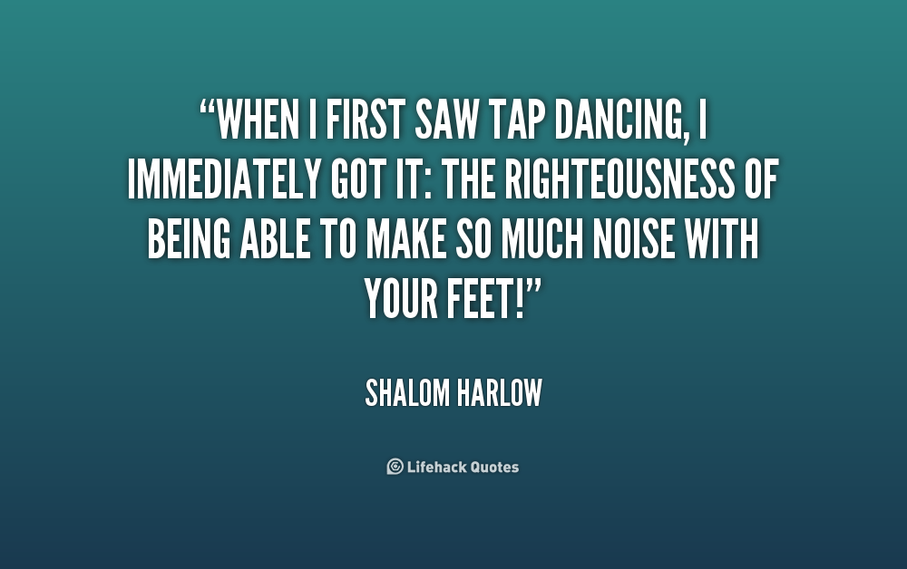 Quotes about Tap Dance (57 quotes)