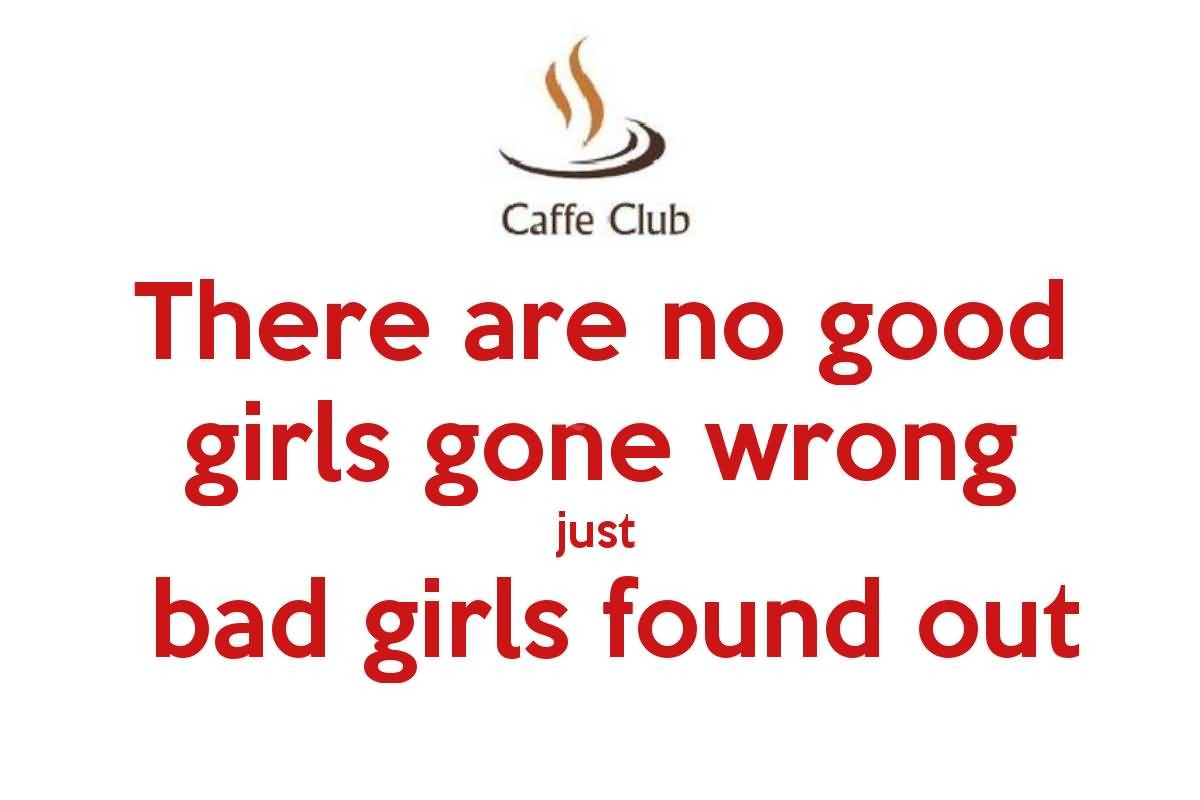 Quotes about Good girl gone bad (16 quotes)