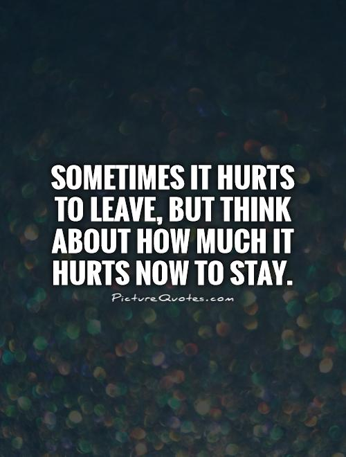 Quotes about Leaving or staying (33 quotes)