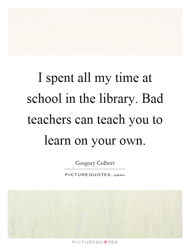 Quotes About Learning On Your Own 23 Quotes