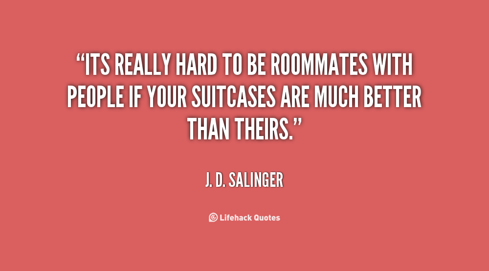 Quotes about Good roommates (22 quotes)