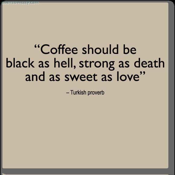 quotes about strong coffee quotes