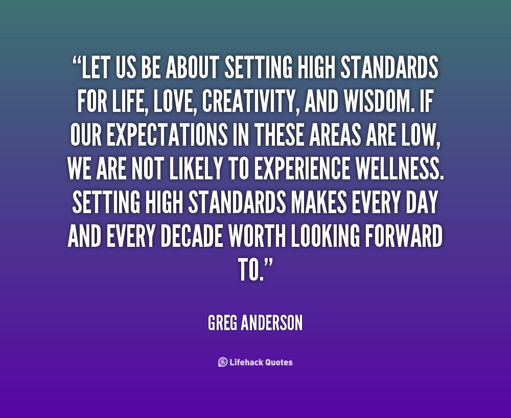 Quotes About Setting Standards High 20 Quotes