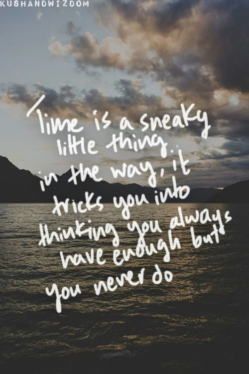 quotes about never enough time quotes