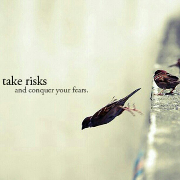 What fear have you never conquered?