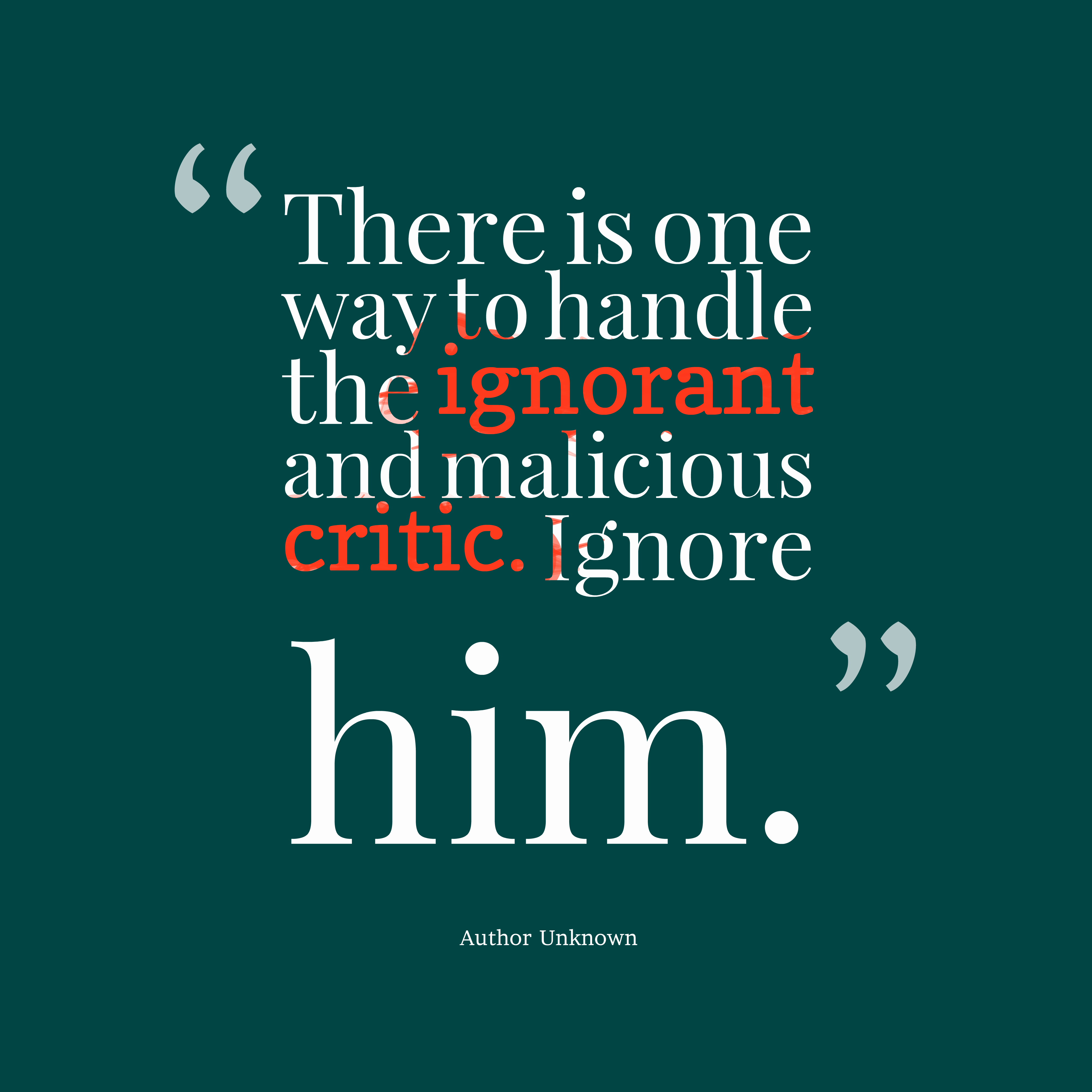 Quotes about Ignorant (530 quotes)