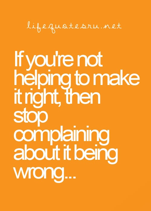 Quotes About Complaining About Your Life 48 Quotes